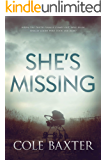 She's Missing: A Psychological Thriller That Will Have You At The Edge Of Your Seat