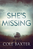 She's Missing: A Psychological Thriller That Will Have You At The Edge Of Your Seat (English Edition)