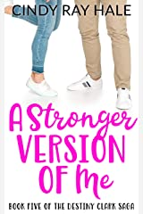A Stronger Version of Me (The Destiny Clark Saga Book 5) Kindle Edition
