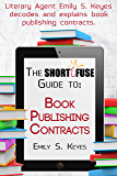 The Short Fuse Guide to Book Publishing Contracts (Short Fuse Guides 5)