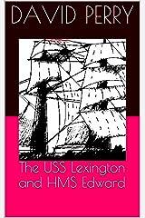 The USS Lexington and HMS Edward (Brigantine Lexington Series Book 1) Kindle Edition