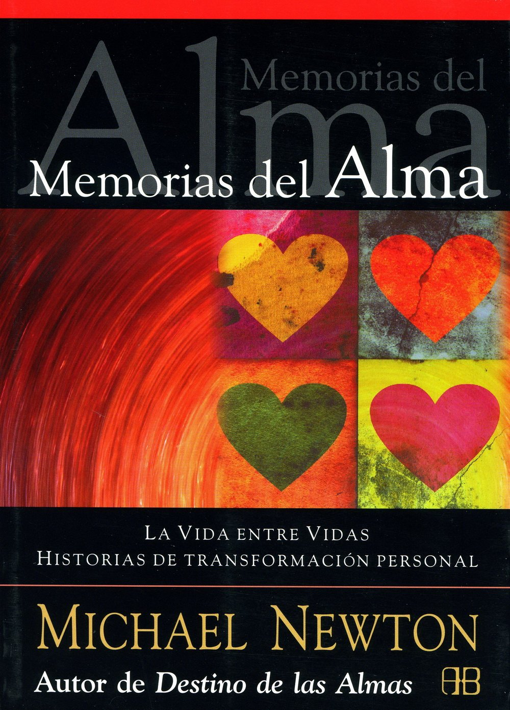 Memorias del alma / Memories of the soul: La Vida Entre Vidas. Historias De Transformación Personal / Journey of Souls. Stories of Personal Transformation (Spanish Edition) pdf epub