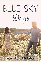 Blue Sky Days Kindle Edition