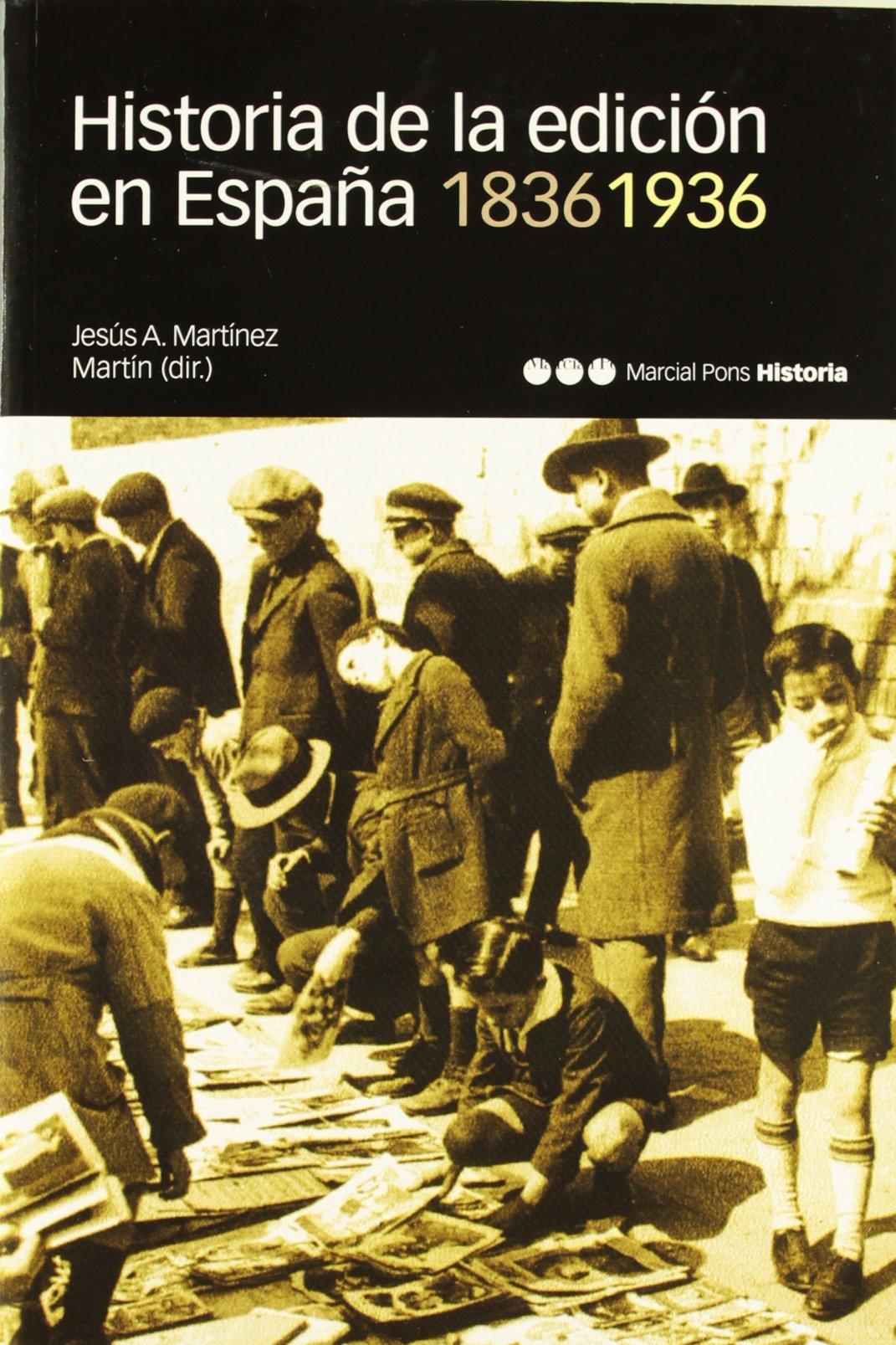 HISTORIA DE LA EDICIÓN EN ESPAÑA. 1836-1936 Coediciones: Amazon.es ...
