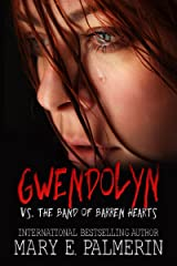 Gwendolyn vs. the Band of Barren Hearts (Monster Book 1)