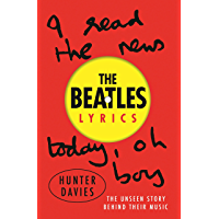 The Beatles Lyrics: The Unseen Story Behind Their