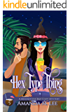 Hex Type Thing (A Moonstone Bay Cozy Mystery Book 5)