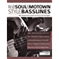 RnB, Soul & Motown Style Basslines: Learn 100 Bass Guitar Grooves in the Style of the Soul Legends
