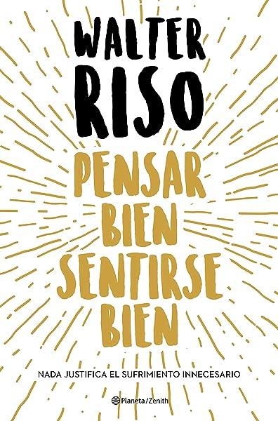 Pensar bien, sentirse bien (Biblioteca Walter Riso): Amazon.es: Riso, Walter: Libros