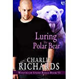 Luring the Polar Bear (Wolves of Stone Ridge Book 53)