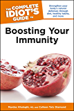 The Complete Idiot's Guide to Boosting Your Immunity (Idiot's Guides)