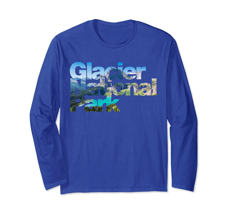 Glacier National Park Camp Hike Trails Long Sleeve shirt-ah my shirt one gift