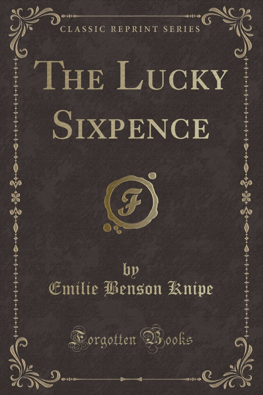 Download The Lucky Sixpence (Classic Reprint) ebook