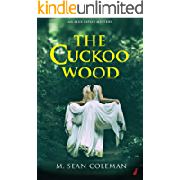 The Cuckoo Wood: A gripping, melodically creepy thriller (An Alex Ripley Mystery Book 1)