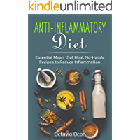 Anti-Inflammatory Diet: Essential Meals that Heal. No-Hassle Recipes to Reduce Inflammation (Ultimate Health Book 2) (English Edition)