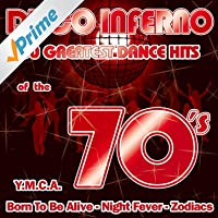 Disco Inferno-30 Greatest Dance Hits Of The 70's