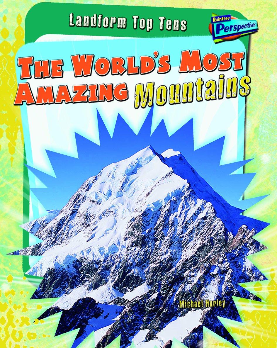 The World's Most Amazing Mountains (Landform Top Tens) pdf epub