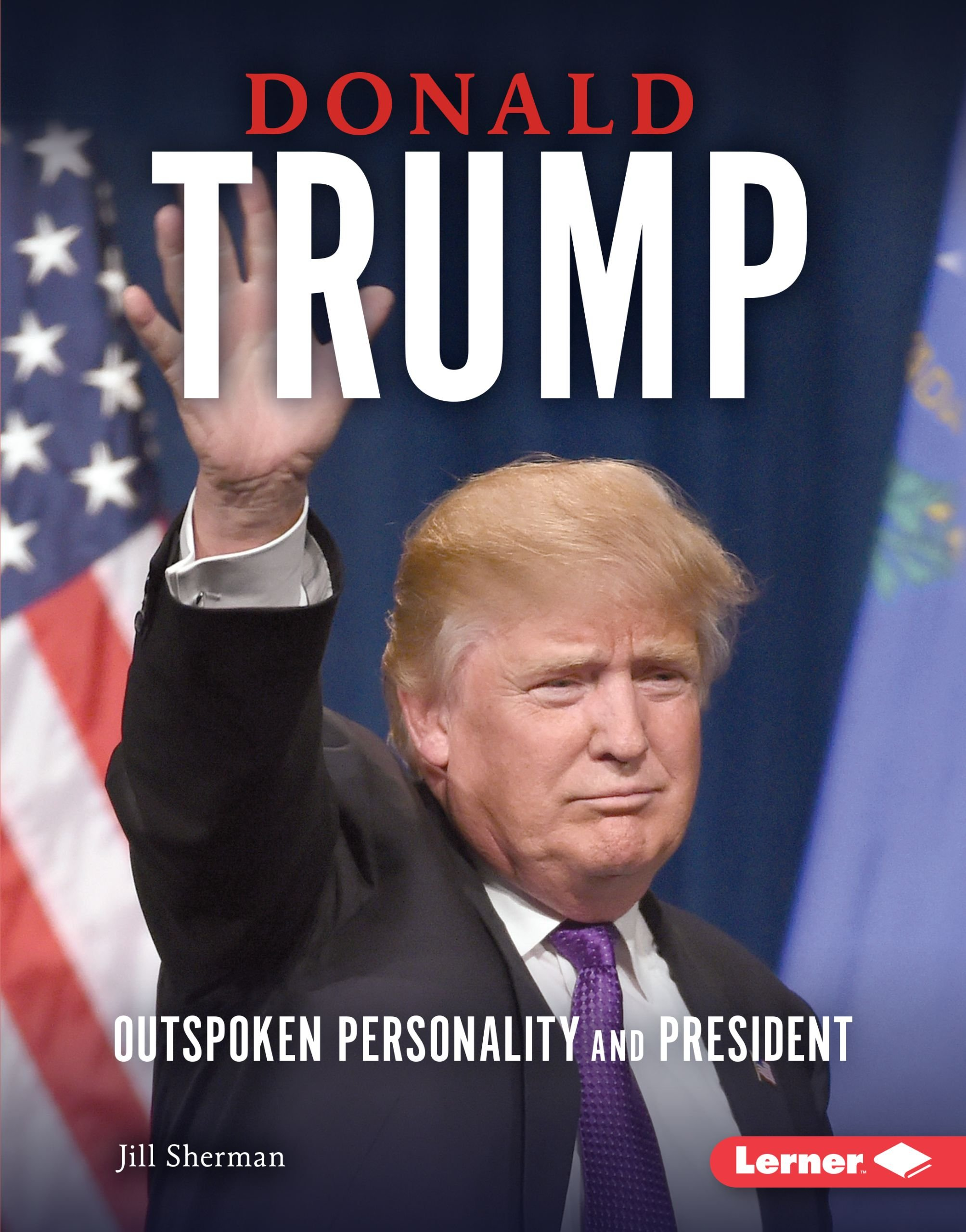 Donald Trump: Outspoken Personality and President (Gateway Biographies (Hardcover))