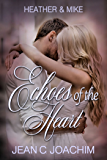 Heather & Mike: The One That Got Away (Echoes of the Heart Book 1)