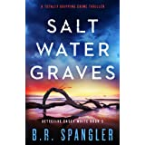 Saltwater Graves: A totally gripping crime thriller (Detective Casey White Book 3)