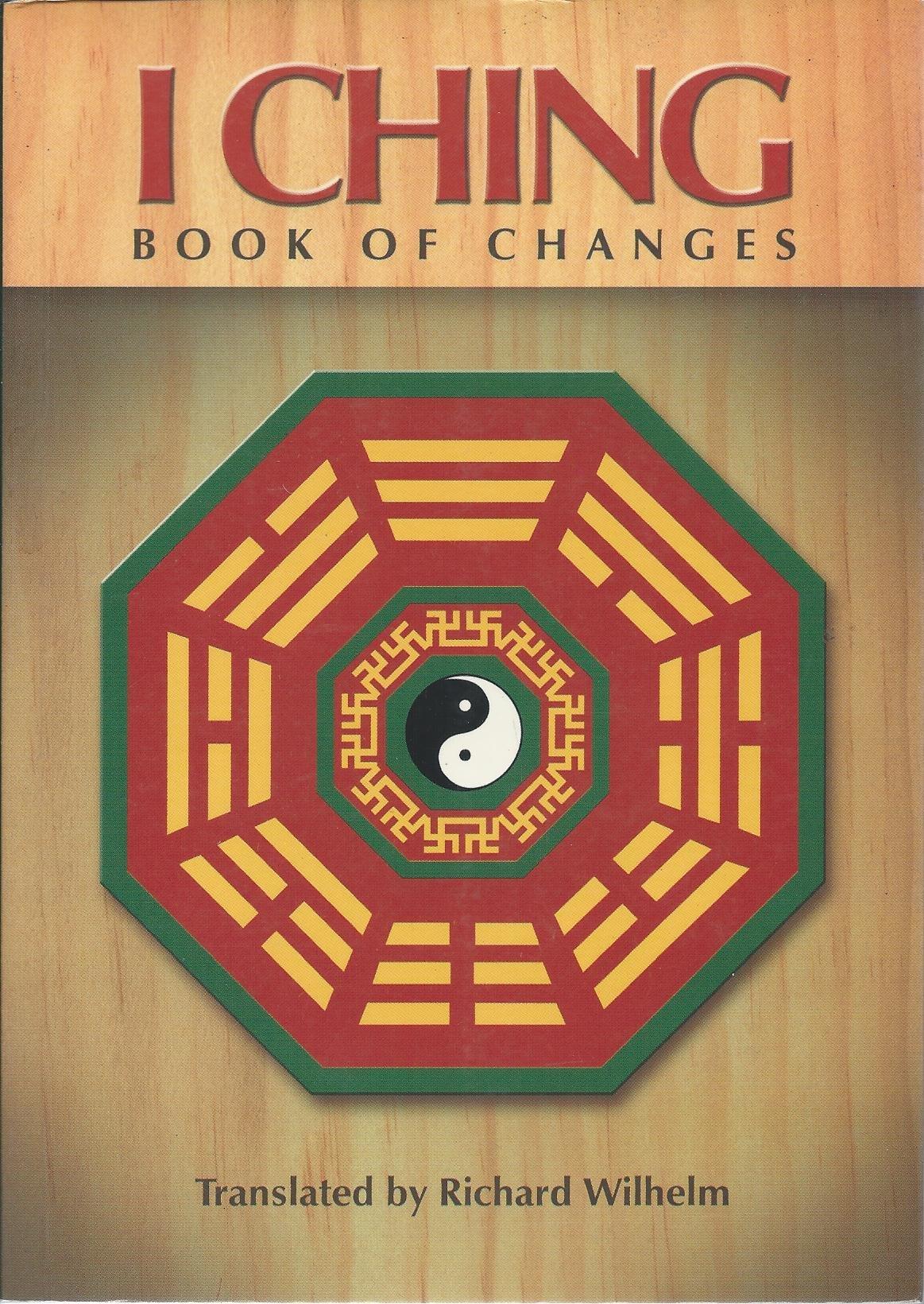 I Ching: Book of Changes: Richard Wilhelm (Translator ...
