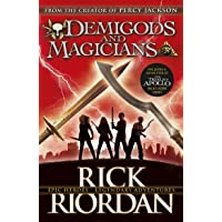 Demigods and magicians: Three Stories from the World of Percy Jackson and the Kane Chronicles. Rick Riordan