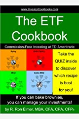 The ETF Cookbook: Commission-Free Investing at TD Ameritrade (InvestorCookbooks.com Book 3) Kindle Edition