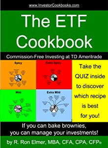 The ETF Cookbook: Commission-Free Investing at TD Ameritrade (InvestorCookbooks.com Book 3)