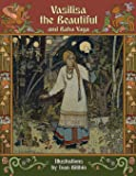 Vasilisa the Beautiful and Baba Yaga (Illustrated)