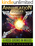 A Rose Grows in Weeds (Annihilation series Book 3)