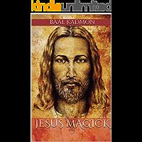 Jesus Magick (Bible Magick Book 2)