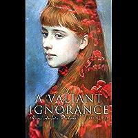 A Valiant Ignorance (Vol. 1-3): Victorian Romance (English Edition)