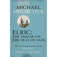 Elric: The Sailor on the Seas of Fate (Moorcocks Multiverse) (English Edition)