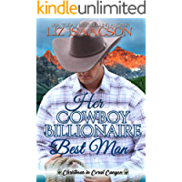 Her Cowboy Billionaire Best Man: A Whittaker Family Novel (Christmas in Coral Canyon Book 8)
