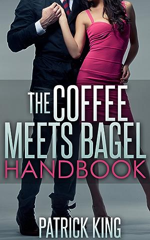 The Coffee Meets Bagel Handbook... Online Dating Advice for Men & Online Dating Advice for Women!
