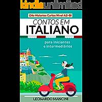 Contos em Italiano para Iniciantes e Intermediários: Oito Historias Curtas Nível A2-B1 (Italian Edition)