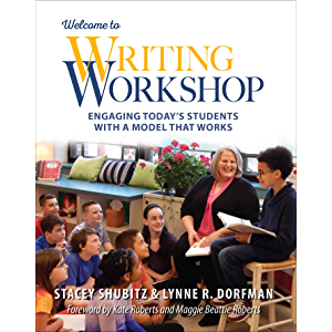 Welcome to Writing Workshop: Engaging Today's Students with a Model That Works