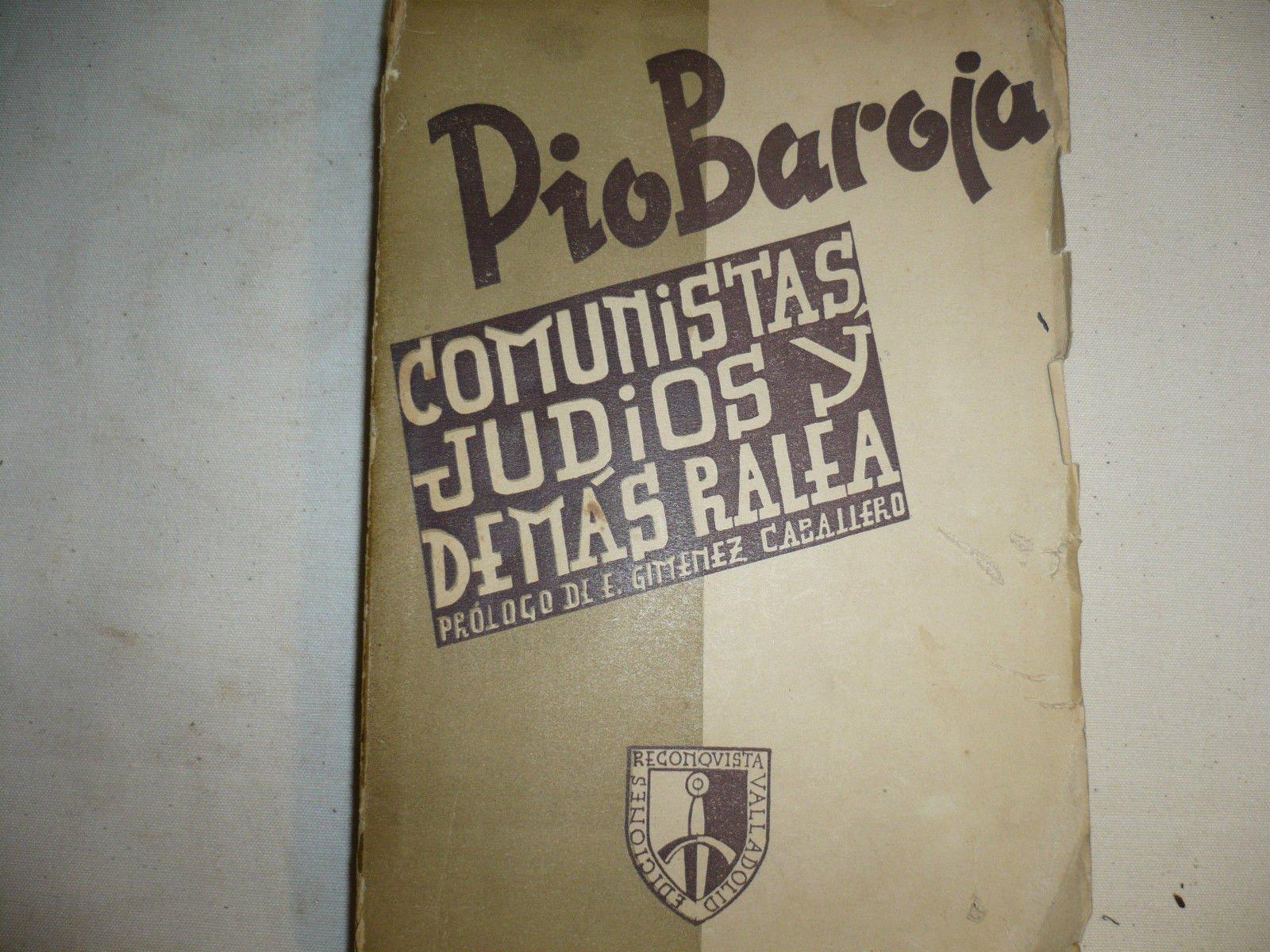 Resultado de imagen de BAROJA, Pío, Comunistas, judíos y demás ralea, Valladolid, Ediciones Cumbre, 1939.