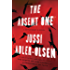 The Absent One: A Department Q Novel (Department Q Series Book 2)