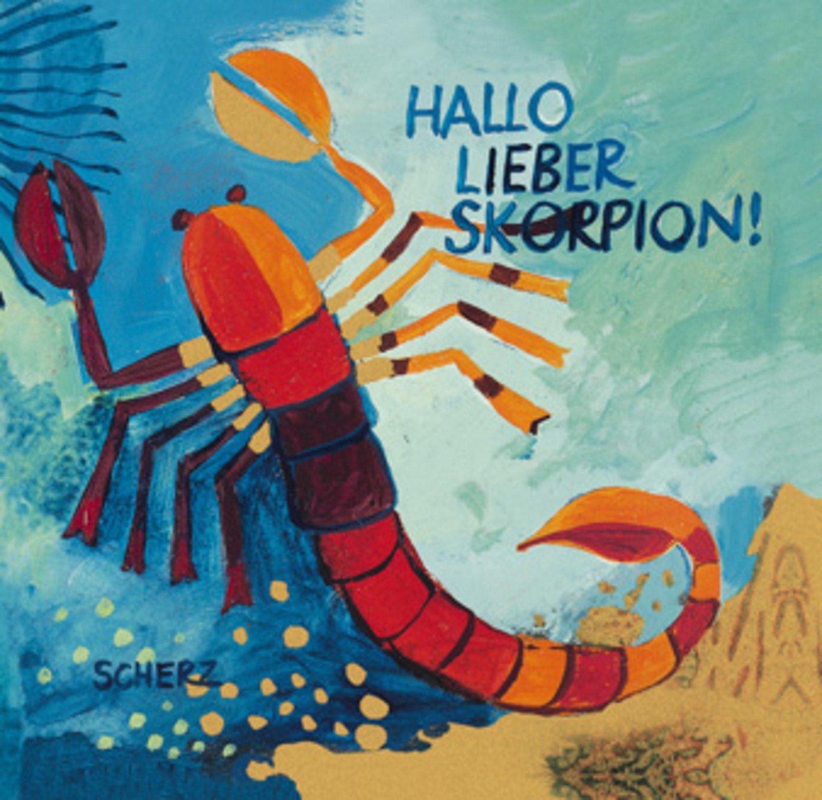 Hallo Lieber Skorpion!
