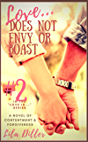 Love Does Not Envy or Boast (Love is... Book 2)