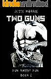 Two Guns (Run Rabbit Run Book 2)