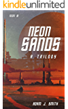 Neon Sands: A Dystopian Sci-fi: The Neon Sands Trilogy (Book One)