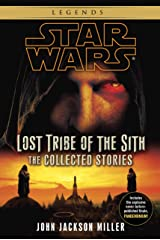 Lost Tribe of the Sith: Star Wars Legends: The Collected Stories (Star Wars: Lost Tribe of the Sith - Legends) Kindle Edition