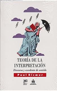 Teoria de la interpretacion. Discurso y excedente de sentido (Spanish Edition)