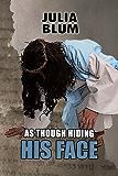 As Though Hiding His Face (English Edition)