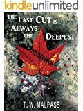 The Last Cut is Always the Deepest