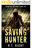 Saving Hunter (Vampire Dreams Book 3)