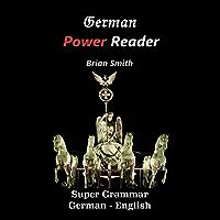 German Power Reader: Super Grammar (German Edition)