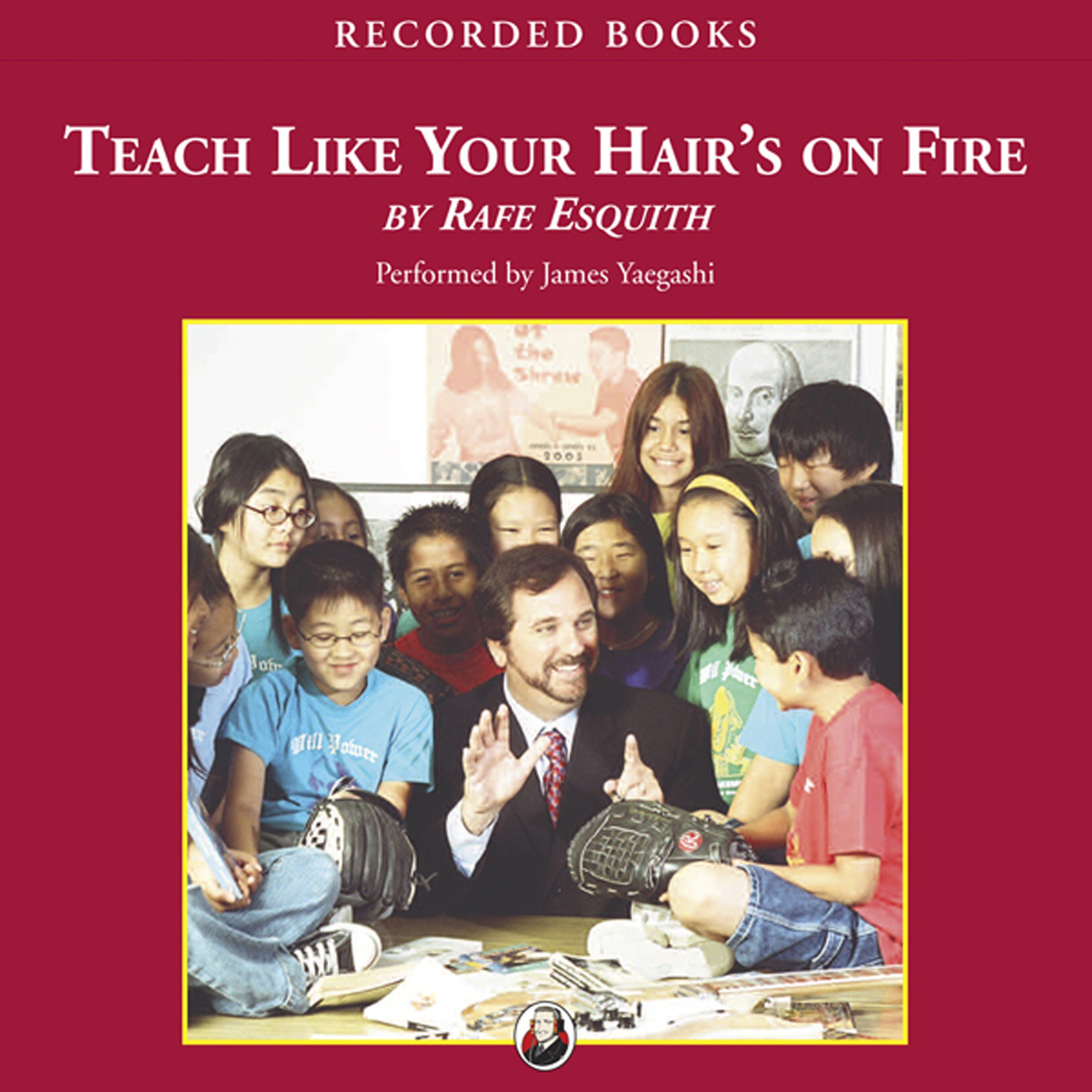 Teach Like Your Hair's On Fire